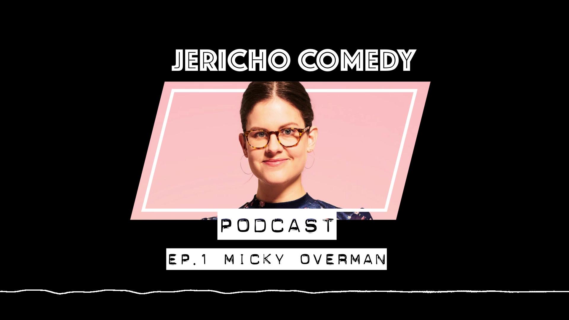 Micky Overman on the Jericho Comedy Podcast