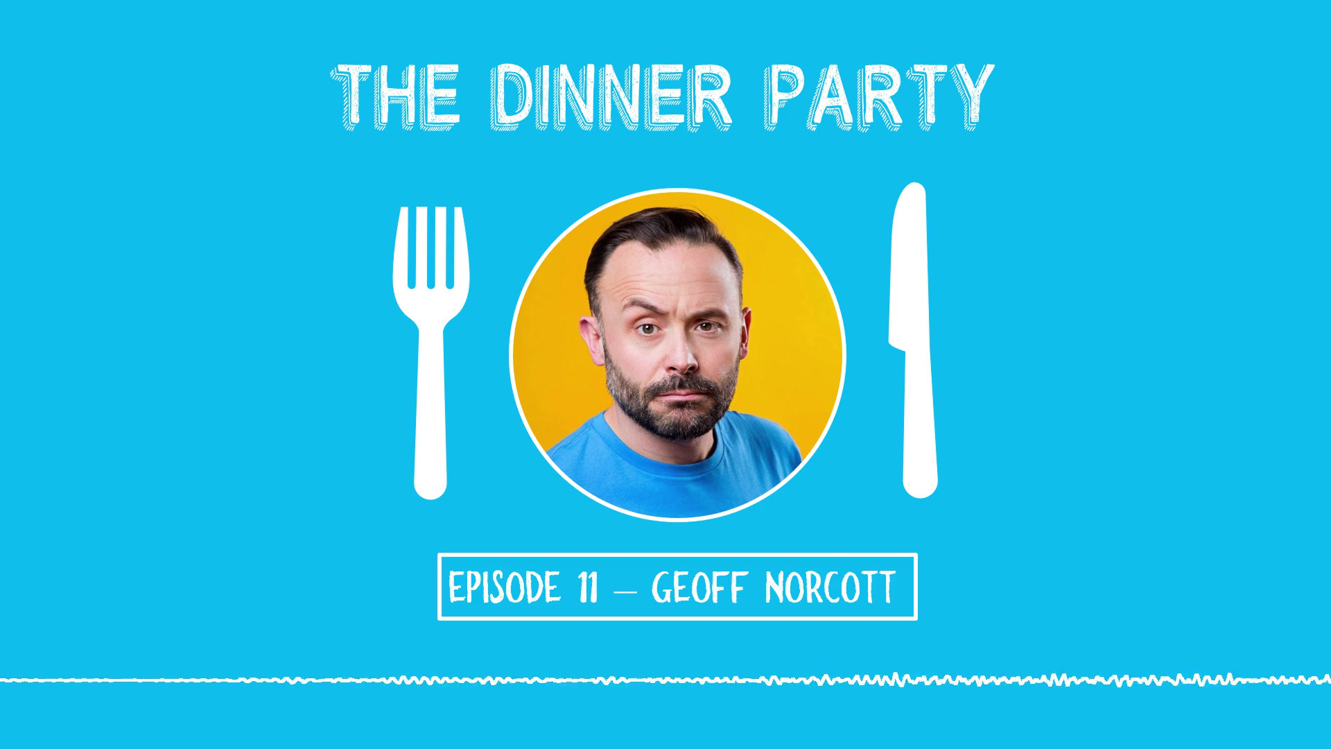 Geoff Norcott on The Dinner Party