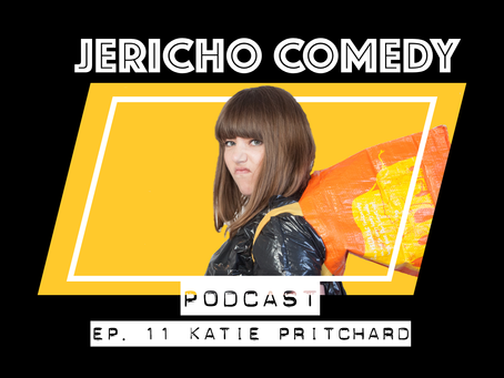 Katie Pritchard on the Jericho Comedy Podcast!