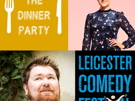 The Dinner Party LIVE at Leicester Comedy Festival online!