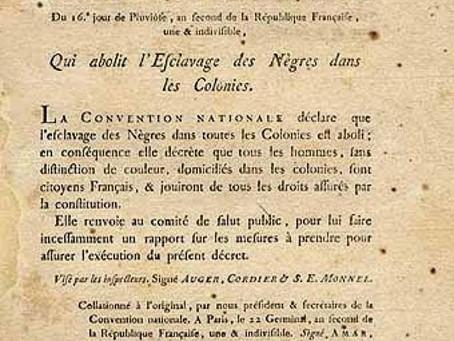 LE 4 FEVRIER 1794 : 1ère Abolition de l'esclavage dans les colonies françaises.