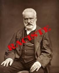 Une pétition pour dénoncer le racisme de Victor Hugo.