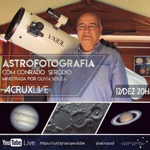 Astrofotografia com Conrado Serodio - ACRUXLIVE