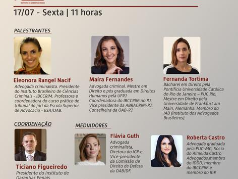 """WEBINÁRIO IGP: """"As advogadas falam sobre garantias penais"""""""