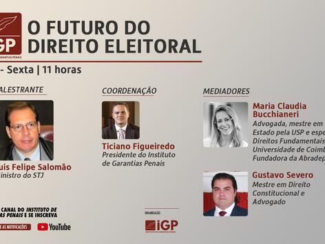 """Webinários IGP: """"O futuro do Direito Eleitoral"""""""
