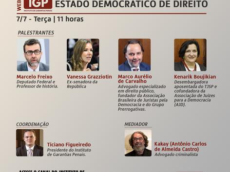 """Webinário IGP: """"A importância das garantias fundamentais na defesa do Estado Democrático de Direito"""""""