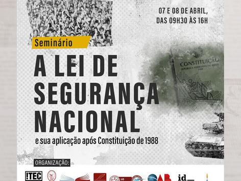 """SEMINÁRIO: """"A Lei de Segurança Nacional e sua aplicação após Constituição de 1988"""""""