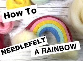 Needle Felt A Rainbow thumbnail.jpg