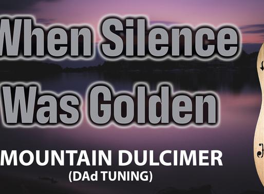When Silence Was Golden