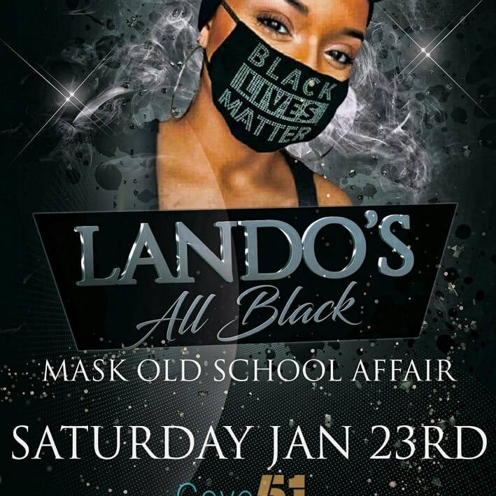 "Lando's All Black Birthday Day Party ""Mask Edition"""