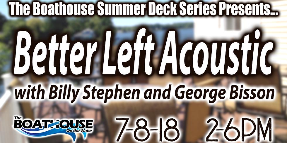 Summer Deck Series - BETTER LEFT ACOUSTIC