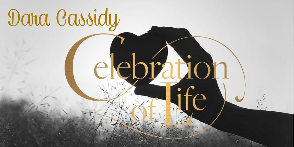 Dara Cassidy - Celebration of Life
