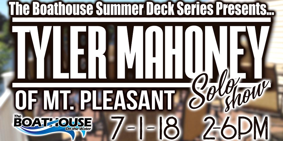 Summer Deck Series - TYLER MAHONEY