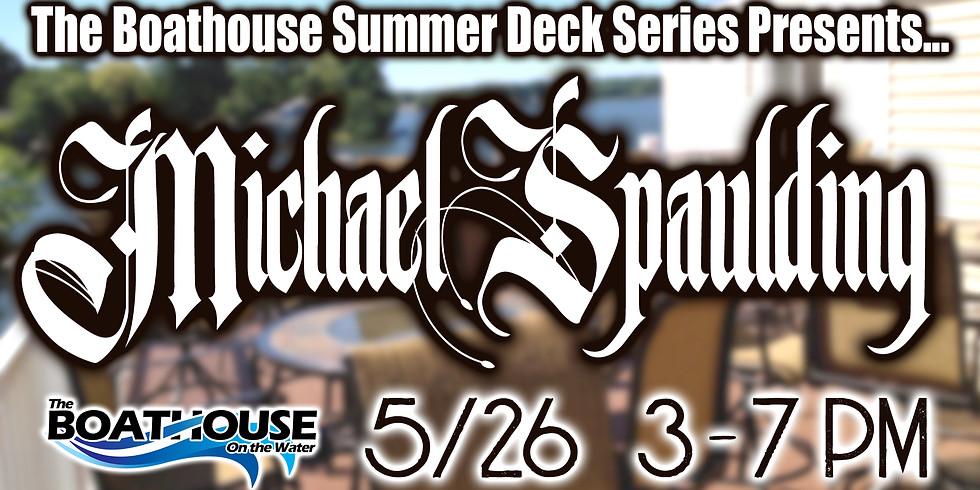 SUMMER DECK SERIES: MICHAEL SPAULDING