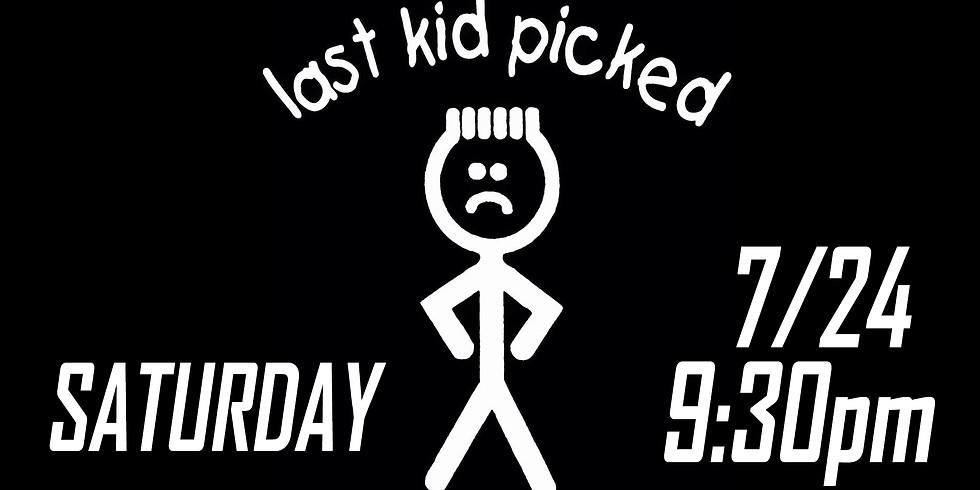 LAST KID PICKED