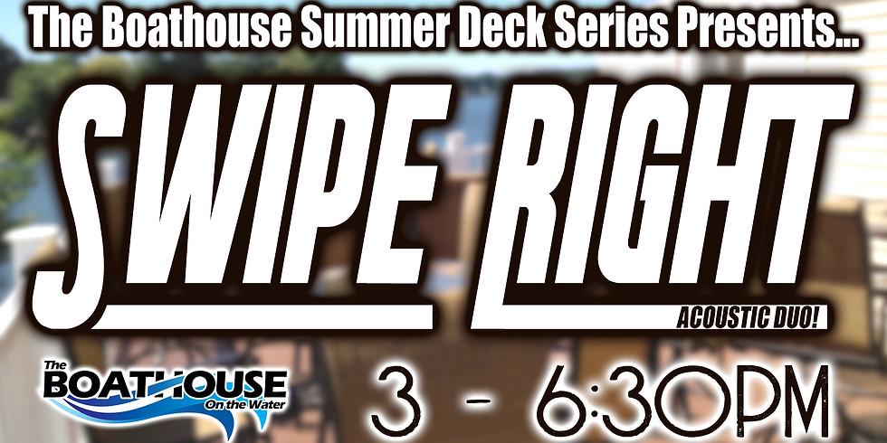 SUMMER DECK SERIES: Swipe Right!