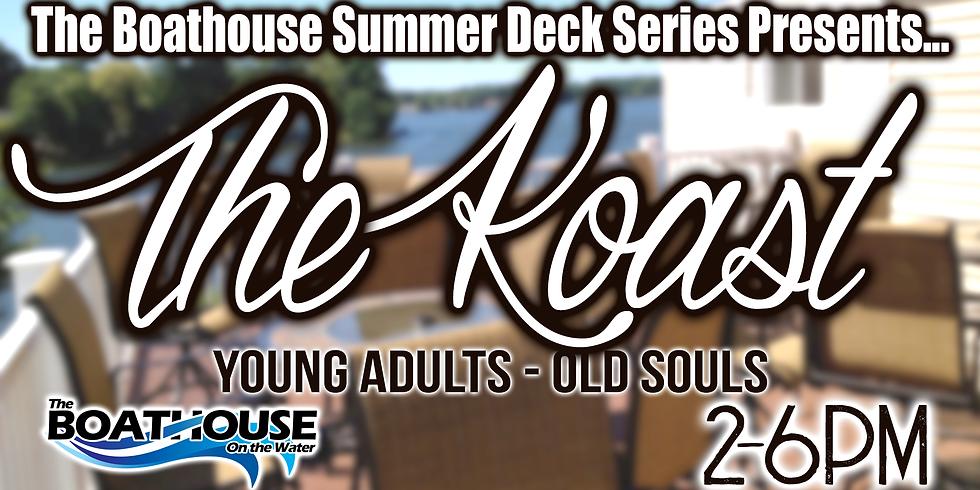 SUMMER DECK SERIES - THE KOAST