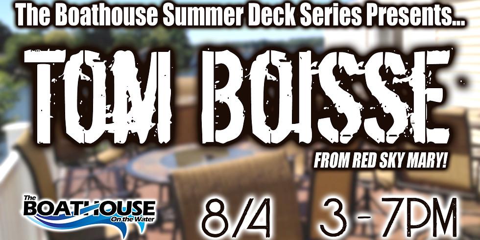 SUMMER DECK SERIES: TOM BOISSE