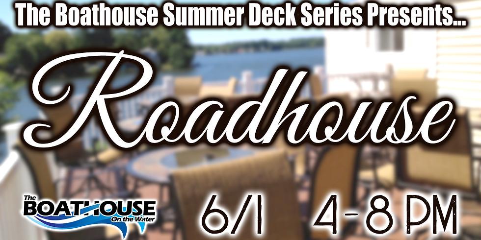 SUMMER DECK SERIES: ROADHOUSE