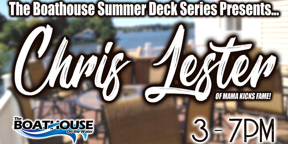 SUMMER DECK SERIES: CHRIS LESTER