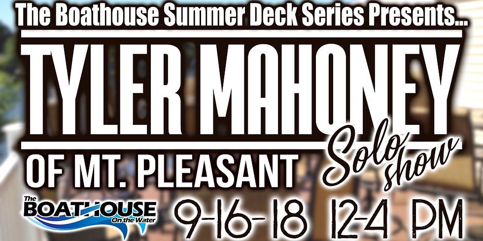 Summer Deck Series - Tyler Mahoney of Mt. Pleasant!