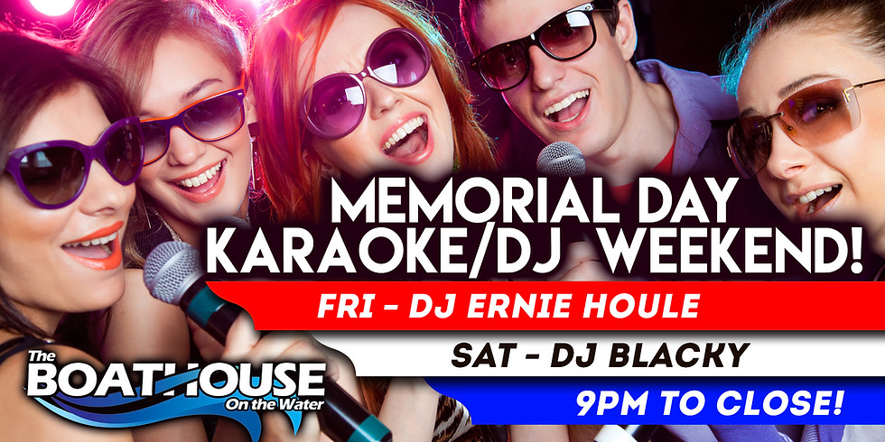 Karaoke/DJ - Memorial Day Weekend