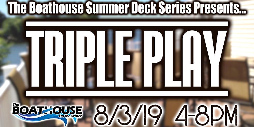 Summer Deck Series: TRIPLE PLAY