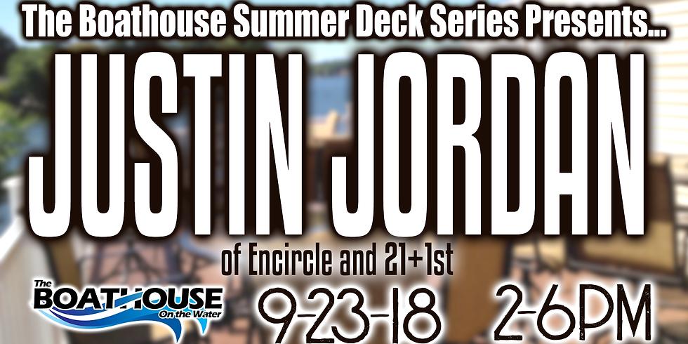 Summer Deck Series - Justin Jordan!