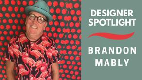 Designer Spotlight - Brandon Mably