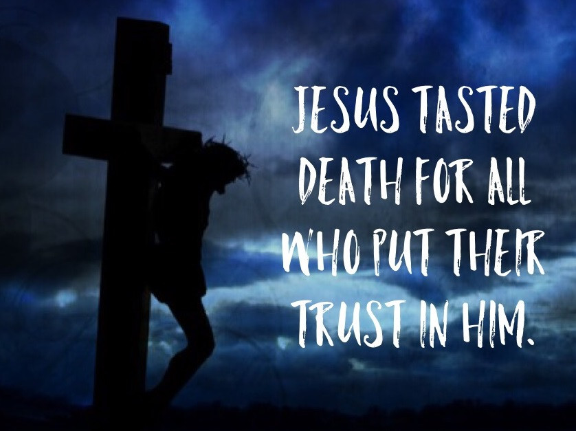 Jesus Has Tasted Death For Us