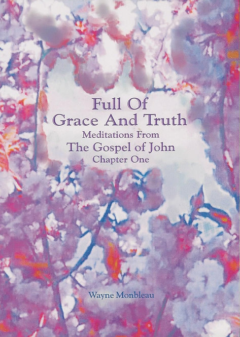 Full Of Grace And Truth - #FULL