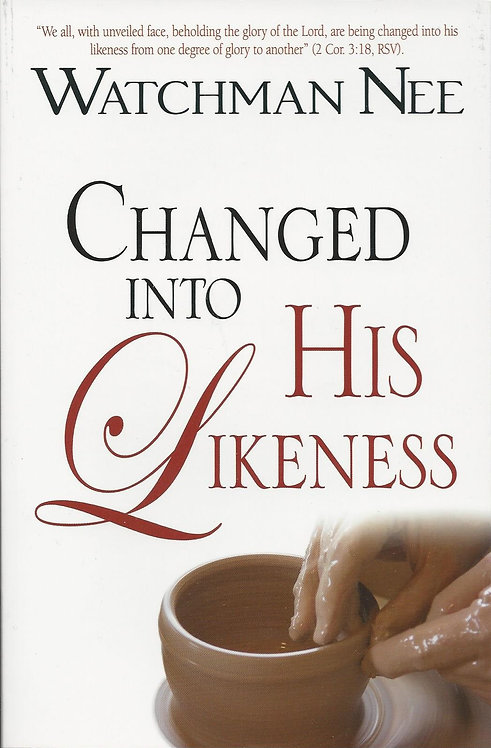 Changed Into His Likeness - #CHANGED