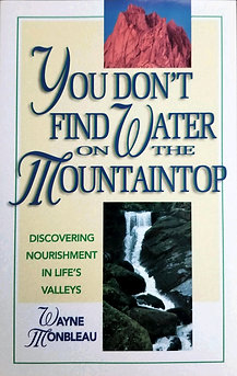 "You Don't Find Water On The Mountaintop (Formerly ""Why Is This Happening To Me"")"