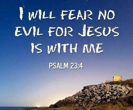 Beloved, Fear No Evil For God Is With You