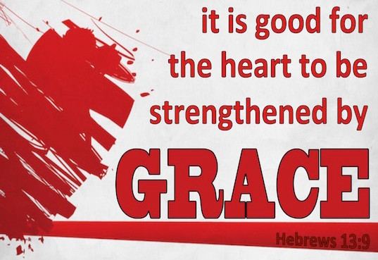It Is Good For The Heart To Be Strengthened By Grace