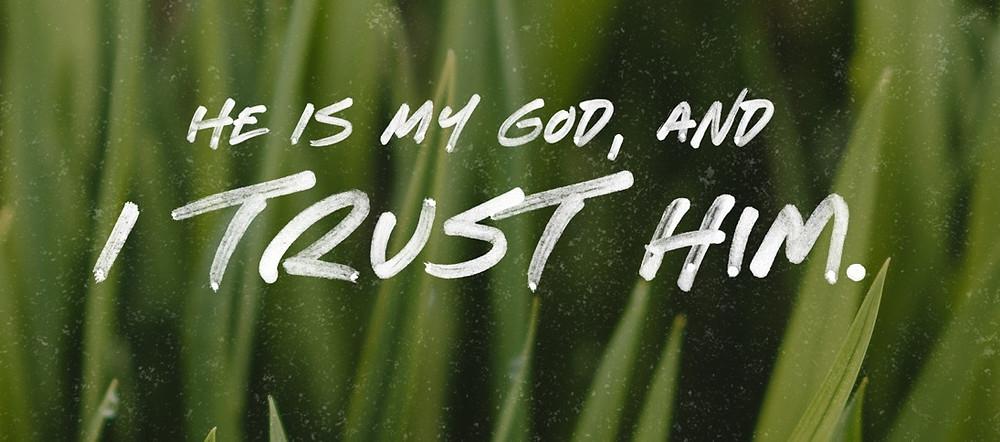 "Say To The Lord, ""My God, In whom I trust!"""