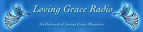 Visit Us At www.lovinggraceradio.net
