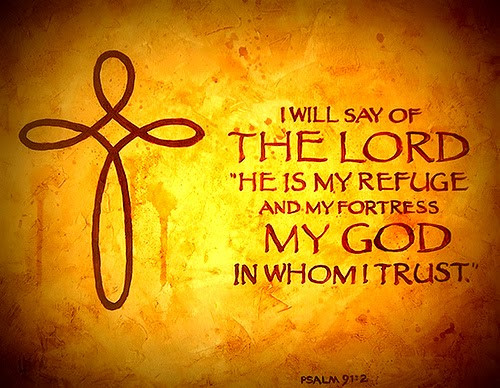 "Say To The Lord , ""My refuge"""