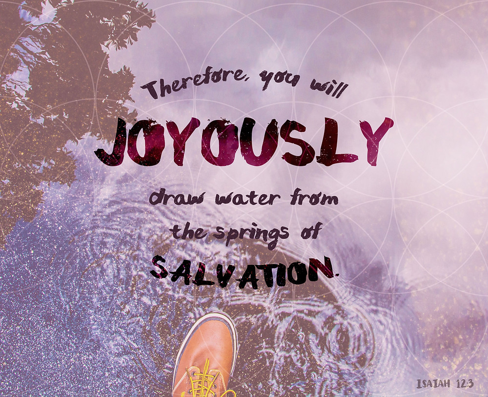 Joyously Drawing Water From The Springs Of Salvation