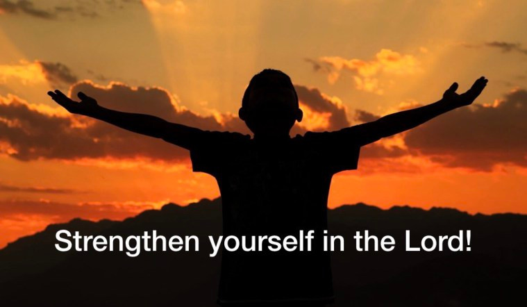 Strengthening Yourself In The Lord Your God