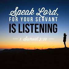 Speak, Lord, For Your Servant Is Listening