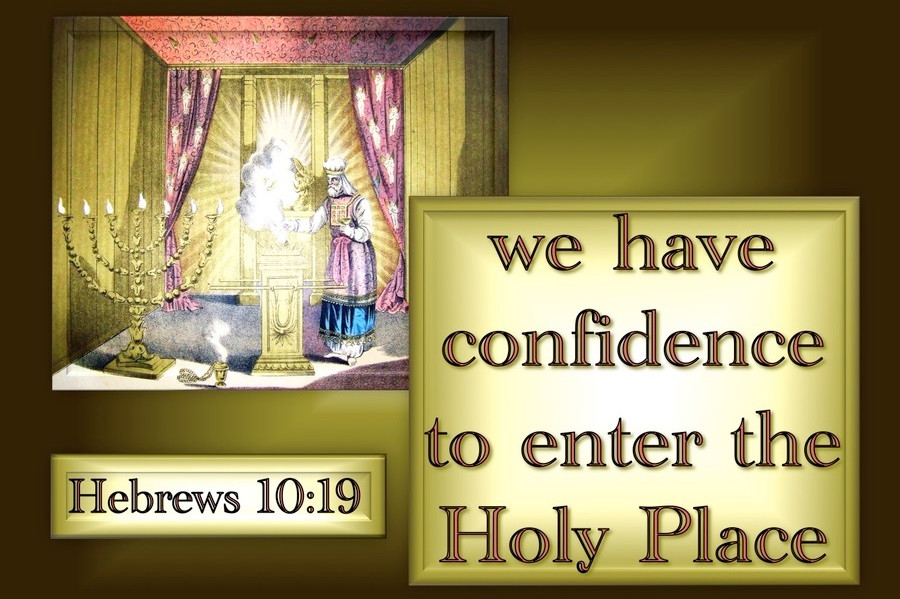Have Confidence To Enter The Holy Place