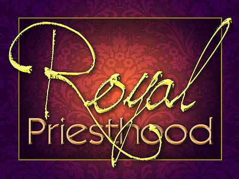 We Are God's Royal Priesthood