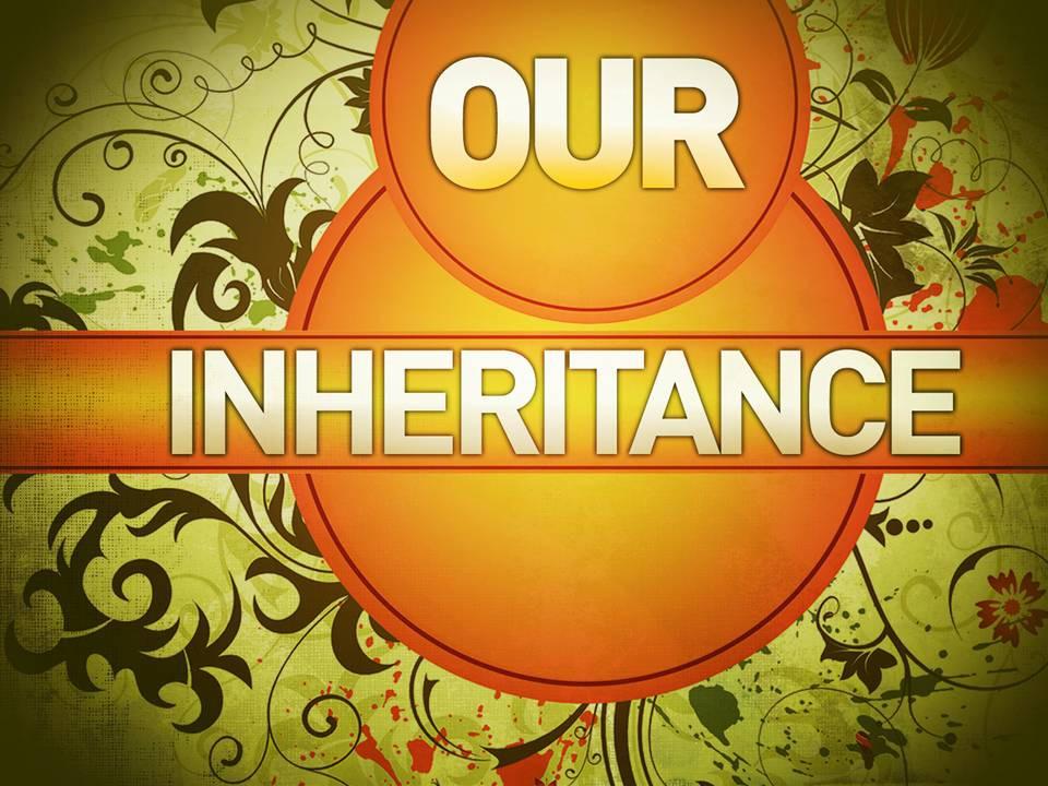 """""""I Am Their Inheritance"""""""