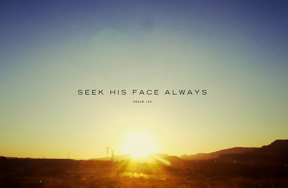 Seek His Face Continually