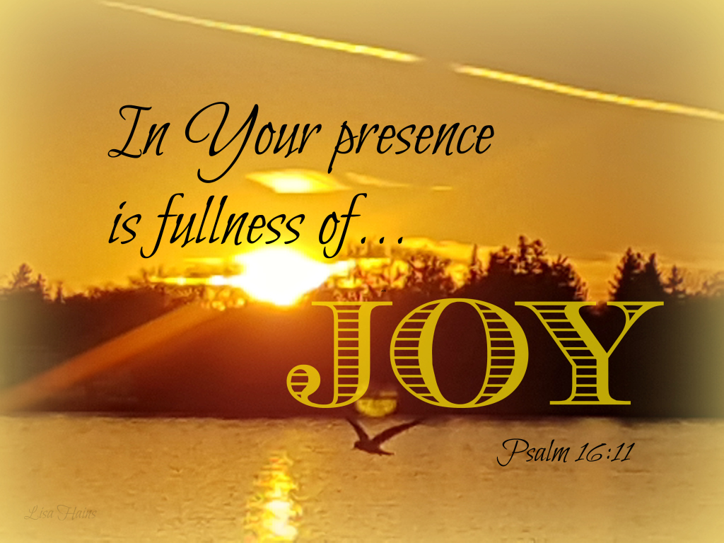 Image result for in your presence is fullness  of joy