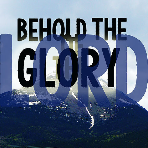 And Behold, The Glory Of The Lord