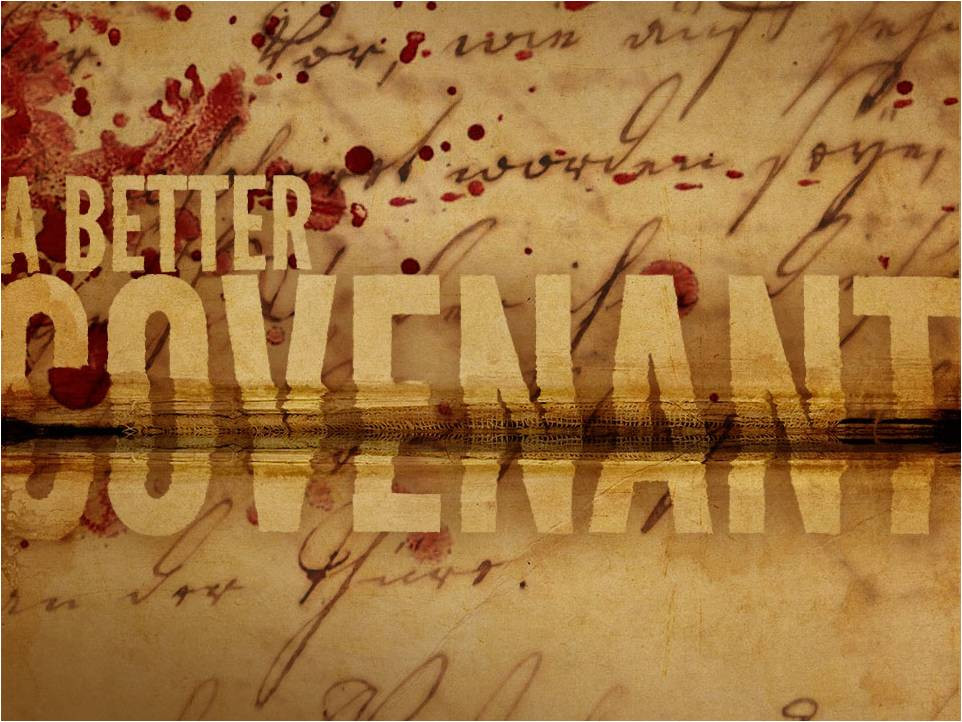 """The New Covenant Is All The """"Better For Us"""""""