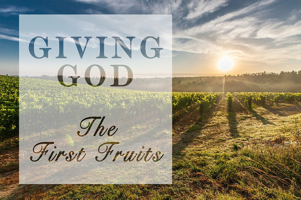 "Living A ""First Fruits"" Life For God"