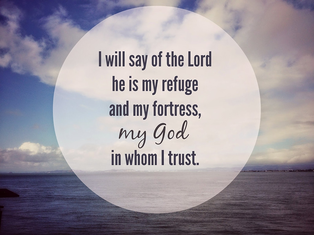 """Say To The Lord """"My Refuge"""""""
